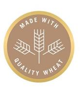 MADE WITH QUALITY WHEAT