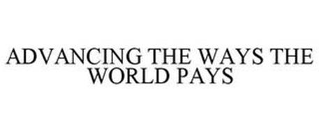 ADVANCING THE WAYS THE WORLD PAYS