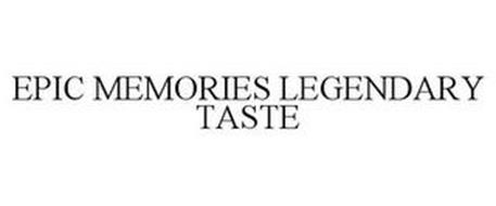 EPIC MEMORIES LEGENDARY TASTE