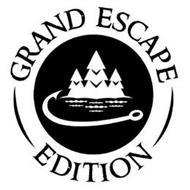 GRAND ESCAPE EDITION
