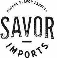 GLOBAL FLAVOR EXPERTS SAVOR IMPORTS