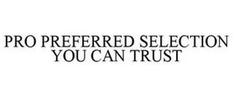 PRO PREFERRED SELECTION YOU CAN TRUST
