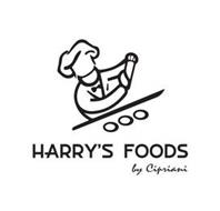 HARRY'S FOODS BY CIPRIANI