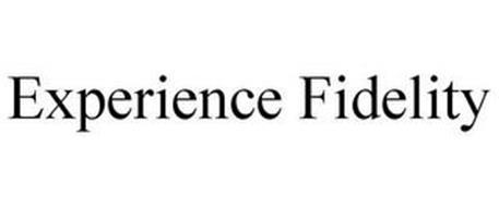 EXPERIENCE FIDELITY