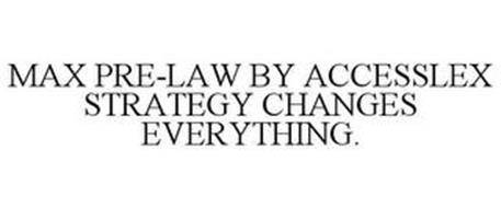 MAX PRE-LAW BY ACCESSLEX STRATEGY CHANGES EVERYTHING.