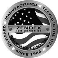 DESIGNED MANUFACTURED TESTED IN THE USASINCE 1984; ZENDEX TOOL CORPORATION; MADE WITH U.S. & GLOBAL PARTS