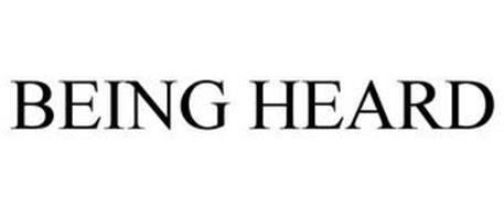 BEING HEARD