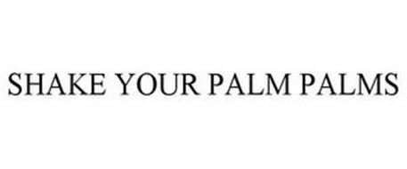 SHAKE YOUR PALM PALMS