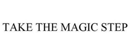 TAKE THE MAGIC STEP