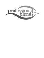 PROFESSIONAL BLENDS