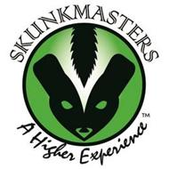 SKUNKMASTERS A HIGHER EXPERIENCE