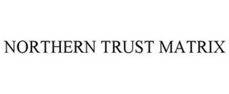 NORTHERN TRUST MATRIX