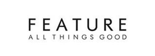 FEATURE ALL THINGS GOOD