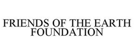 FRIENDS OF THE EARTH FOUNDATION
