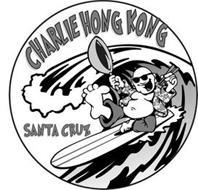 CHARLIE HONG KONG SANTA CRUZ