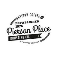 ARTISAN COFFEE ESTABLISHED 1976 PIERSONPLACE ROASTING CO. BY COFFEE BEANERY
