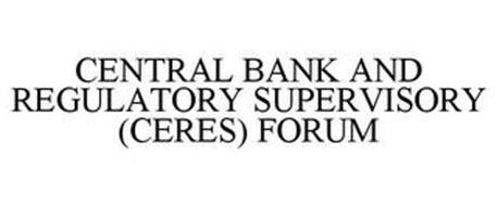 CENTRAL BANK AND REGULATORY SUPERVISORY(CERES) FORUM