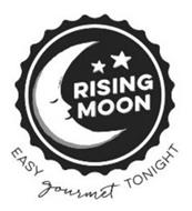 RISING MOON EASY GOURMET TONIGHT
