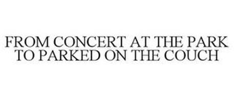 FROM CONCERT AT THE PARK TO PARKED ON THE COUCH