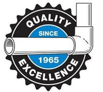 QUALITY EXCELLENCE SINCE 1965