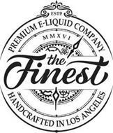 THE FINEST PREMIUM E-LIQUID COMPANY HANDCRAFTED IN LOS ANGELES ESTD MMXVI