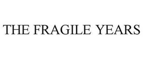 THE FRAGILE YEARS