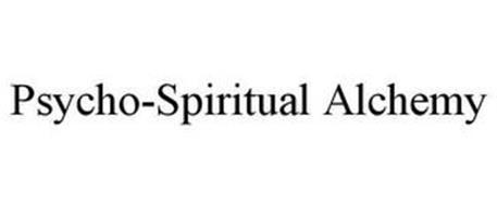 PSYCHO-SPIRITUAL ALCHEMY