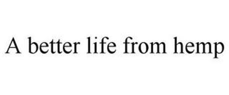A BETTER LIFE FROM HEMP