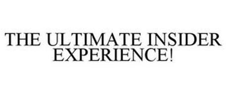 THE ULTIMATE INSIDER EXPERIENCE!