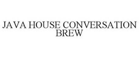 JAVA HOUSE CONVERSATION BREW