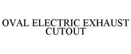 OVAL ELECTRIC EXHAUST CUTOUT