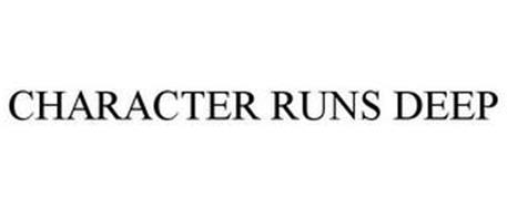 CHARACTER RUNS DEEP