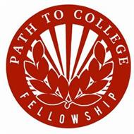 PATH TO COLLEGE FELLOWSHIP