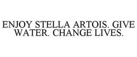 ENJOY STELLA ARTOIS. GIVE WATER. CHANGELIVES.