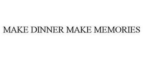 MAKE DINNER MAKE MEMORIES