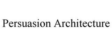PERSUASION ARCHITECTURE