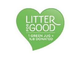 LITTER FOR GOOD   1 GREEN JUG = 1LB DONATED