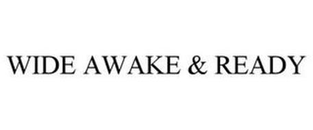 WIDE AWAKE & READY