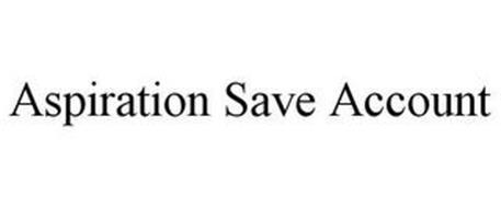 ASPIRATION SAVE ACCOUNT