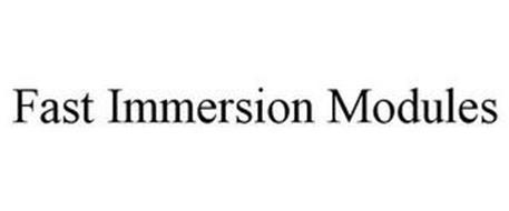 FAST IMMERSION MODULES