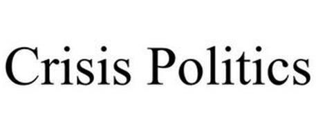 CRISIS POLITICS