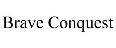 BRAVE CONQUEST