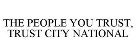 THE PEOPLE YOU TRUST, TRUST CITY NATIONAL