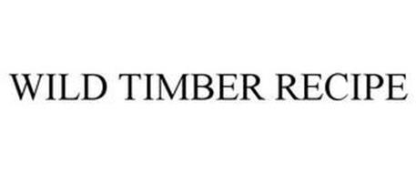 WILD TIMBER RECIPE