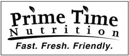 PRIME TIME NUTRITION FAST. FRESH. FRIENDLY.