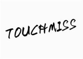TOUCHMISS