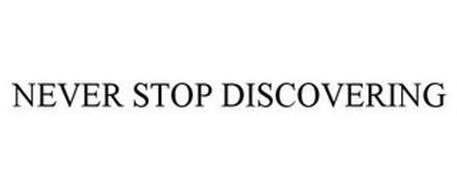 NEVER STOP DISCOVERING
