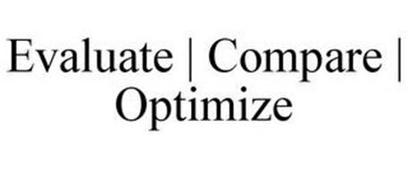 EVALUATE   COMPARE   OPTIMIZE