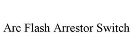 ARC FLASH ARRESTOR SWITCH