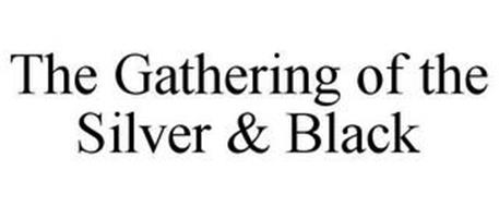 THE GATHERING OF THE SILVER & BLACK